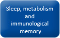Button_homepage_Sleep, metabolism and immunological memory